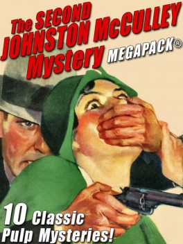 The Second Johnston McCulley Mystery MEGAPACK, Johnston McCulley