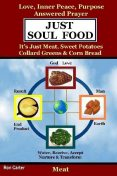 Just Soul Food – Meat / Love, Inner Peace, Purpose, Answered Prayer. It's Just Meat, Sweet Potatoes, Collard Greens & Corn Bread, Ron Carter