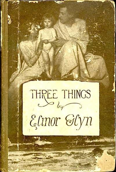 Three Things, Elinor Glyn