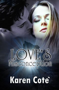 Love's Misconception, Karen Cote'