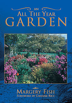 An all the Year Garden, Margery Fish