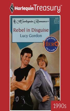 Rebel in Disguise, Lucy Gordon