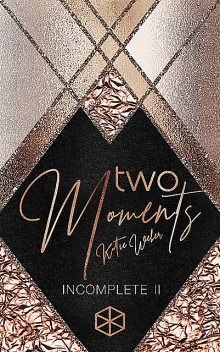 Two Moments, Katie Weber