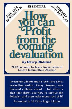 How You Can Profit From The Coming Devaluation, Harry Browne