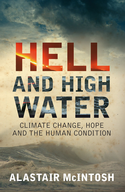 Hell and High Water, Alastair McIntosh
