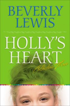 Holly's Heart Collection Three, Beverly Lewis