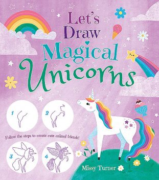 Let's Draw Magical Unicorns, Missy Turner