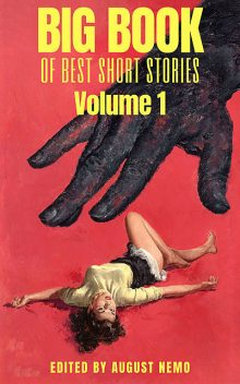 Big Book of Best Short Stories – Volume 1, Oscar Wilde, Franz Kafka, Herbert Wells, Arthur Conan Doyle, Washington Irving, Howard Lovecraft, Joseph Rudyard Kipling, E.T.A.Hoffmann, Bram Stoker, Edgar Allan Poe, August Nemo