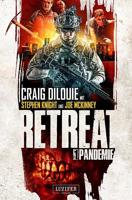 PANDEMIE (Retreat 1), Craig DiLouie, Stephen Knight, Joe McKinney