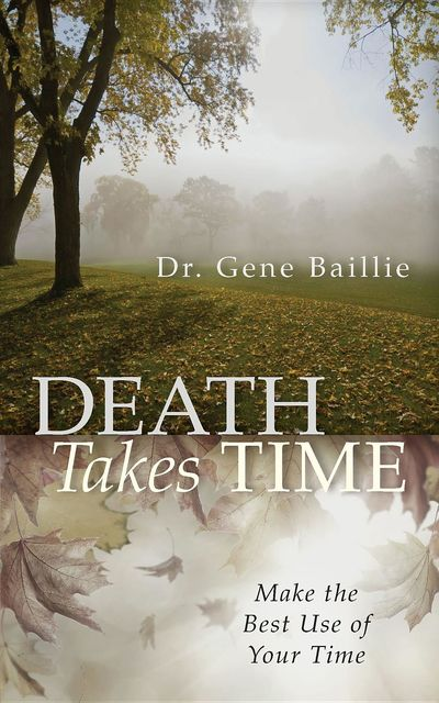 Death Takes Time, Gene Baillie