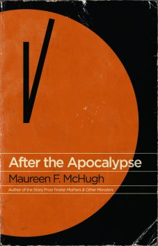 After the Apocalypse, Maureen F. McHugh