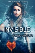 Invisible, Alycia Linwood