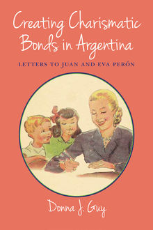 Creating Charismatic Bonds in Argentina, Donna Guy