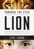 Through the Eyes of a Lion, Levi Lusko