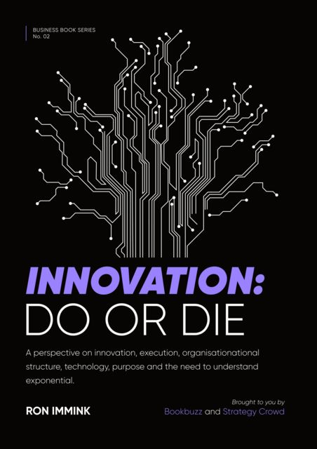 Innovation: Do or Die, Ron Immink
