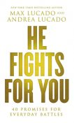 He Fights for You, Max Lucado