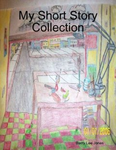 My Short Story Collection, Barry Lee Jones