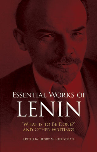 Essential Works of Lenin, Vladimir Ilyich Lenin