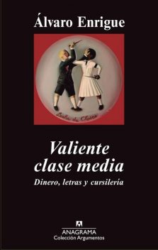 Valiente clase media, Álvaro Enrigue