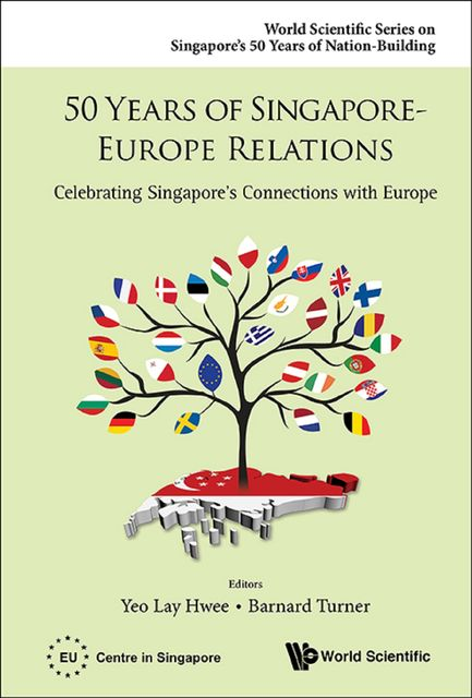 50 Years of Singapore-Europe Relations, Barnard Turner, Yeo Lay Hwee
