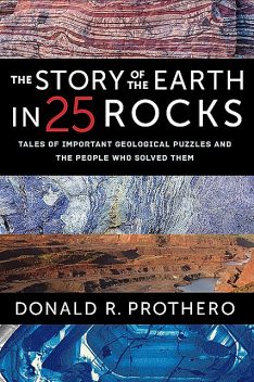 The Story of the Earth in 25 Rocks, Donald R.Prothero