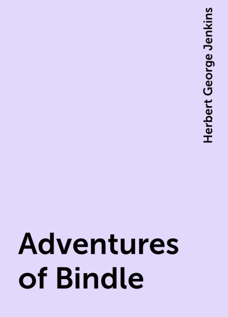 Adventures of Bindle, Herbert George Jenkins