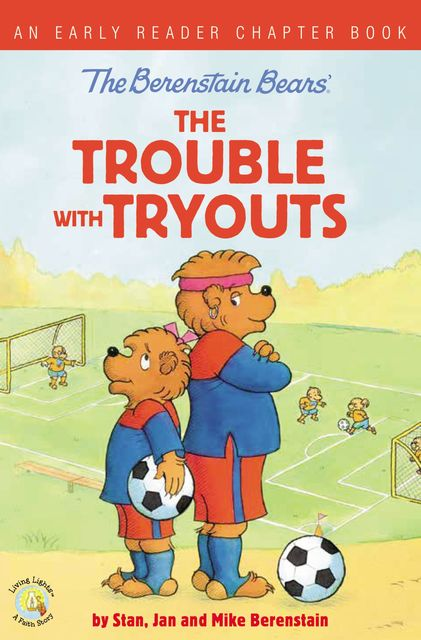 The Berenstain Bears The Trouble with Tryouts, Jan Berenstain w, Mike Berenstain, Stan Berenstain
