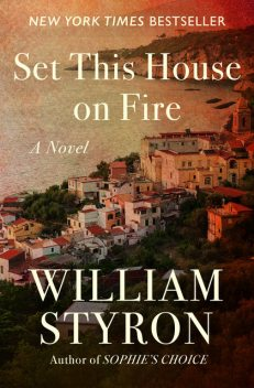 Set This House on Fire, William Styron