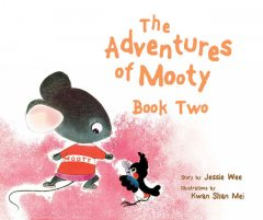 The Adventures of Mooty: Book 2. featuring: Mooty Moves Out, Mooty Saves a Life, Jessie Wee