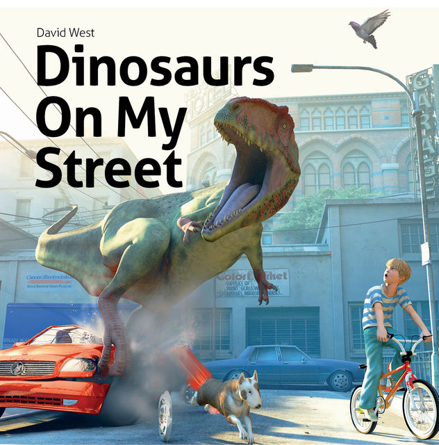 Dinosaurs On My Street, David West