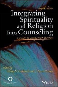 Integrating Spirituality and Religion Into Counseling, Craig S. Young, J. Scott Young