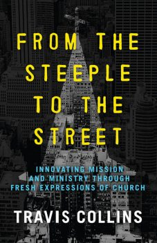 From the Steeple to the Street, Travis Collins
