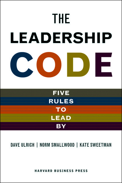 The Leadership Code, Dave Ulrich, Norm Smallwood, Kate Sweetman