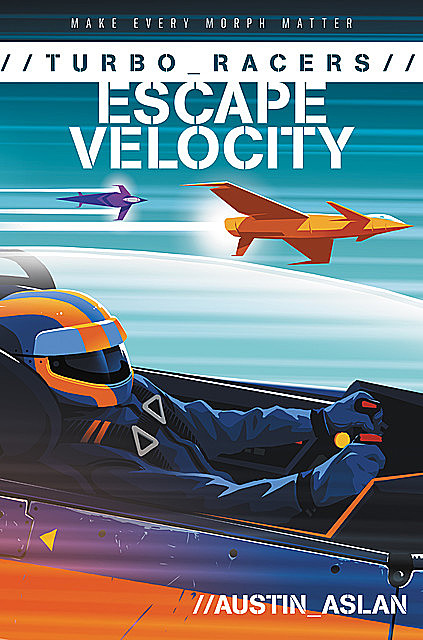TURBO Racers: Escape Velocity, Austin Aslan
