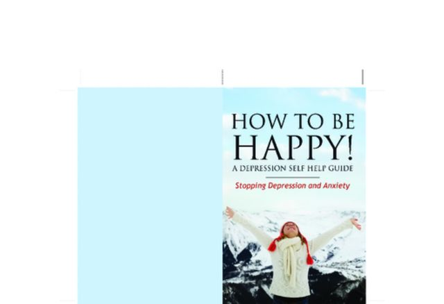How to Be Happy! A Depression Self Help Guide, Grace Anderson