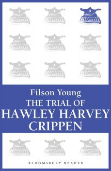 Trial of H.H. Crippen, Filson Young
