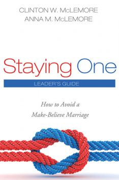 Staying One: Leader's Guide, Anna McLemore, Clinton W. McLemore