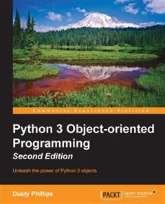 Python 3 Object-oriented Programming – Second Edition, Dusty Phillips