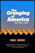 The Oranging of America, Max Apple