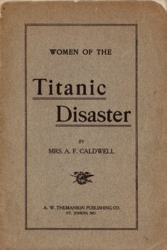 Women of the Titanic Disaster, Sylvia Harbaugh Caldwell
