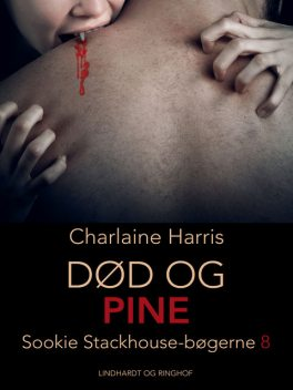 True Blood 8 – Død og pine, Charlaine Harris
