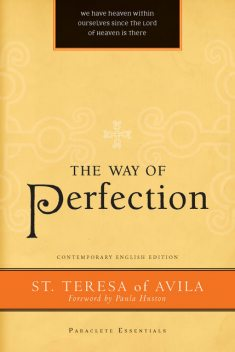 The Way of Perfection, Saint Teresa of Avila