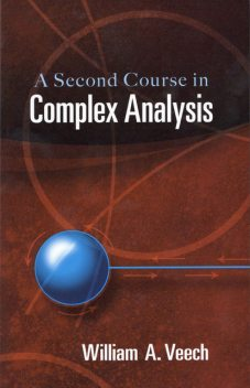 A Second Course in Complex Analysis, William A.Veech