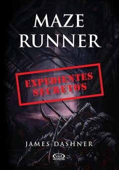 Maze Runner: Expedientes secretos, James Dashner
