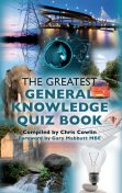The Greatest General Knowledge Quiz Book, Chris Cowlin