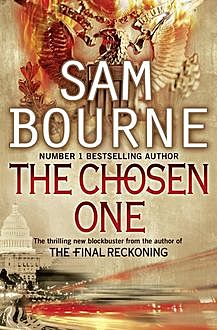 The Chosen One, Sam Bourne