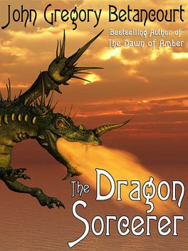The Dragon Sorcerer, John Gregory Betancourt