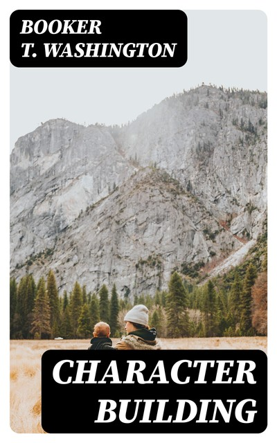 Character Building, Booker T.Washington