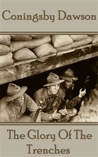 The Glory of the Trenches, Coningsby Dawson