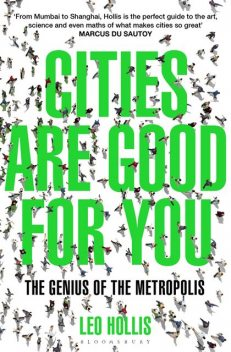 Cities Are Good for You, Leo Hollis